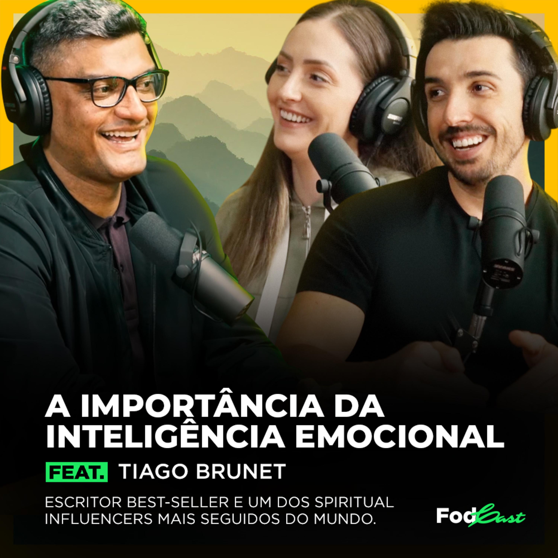 A IMPORTÂNCIA DA INTELIGÊNCIA EMOCIONAL feat. TIAGO BRUNET