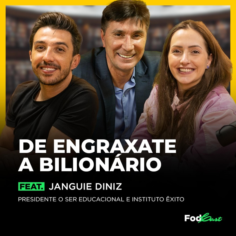 DE ENGRAXATE A BILIONÁRIO feat. Janguiê Diniz