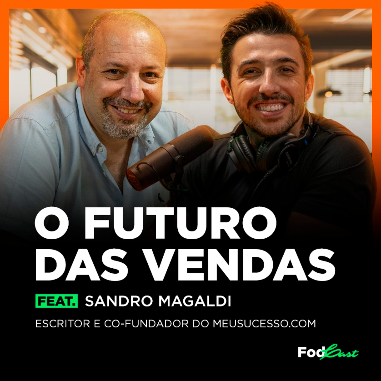 O FUTURO DAS VENDAS feat. Sandro Magaldi