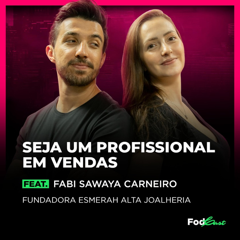 SEJA UM PROFISSIONAL EM VENDAS feat. FABI SAWAYA CARNEIRO