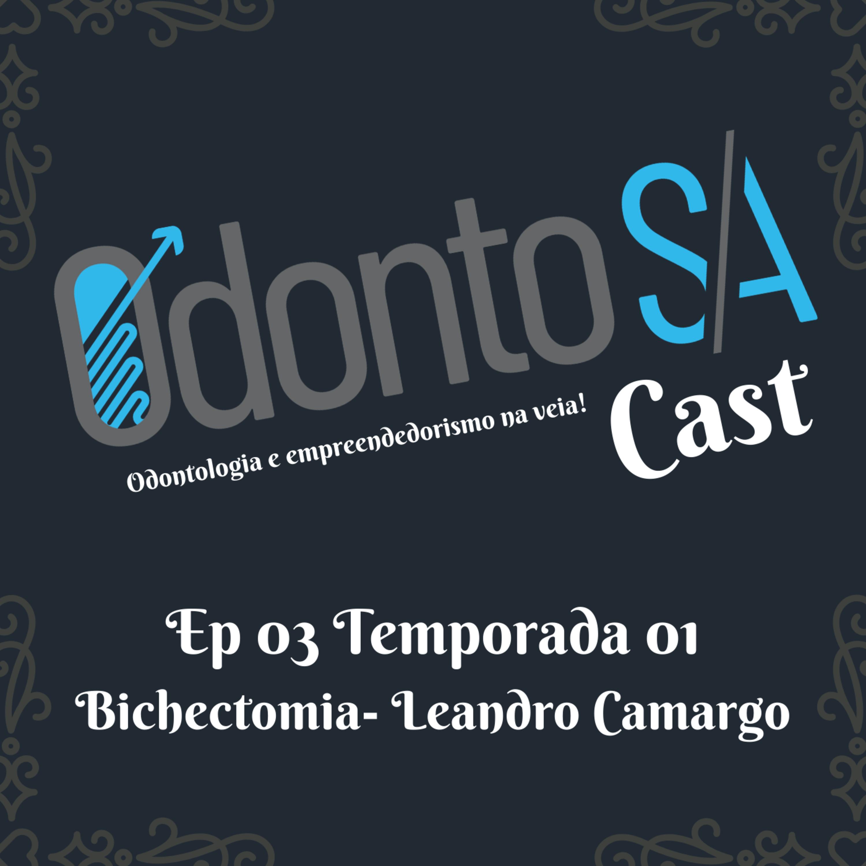 EP 03 -TEMP 01 - BICHECTOMIA -LEANDRO CAMARGO