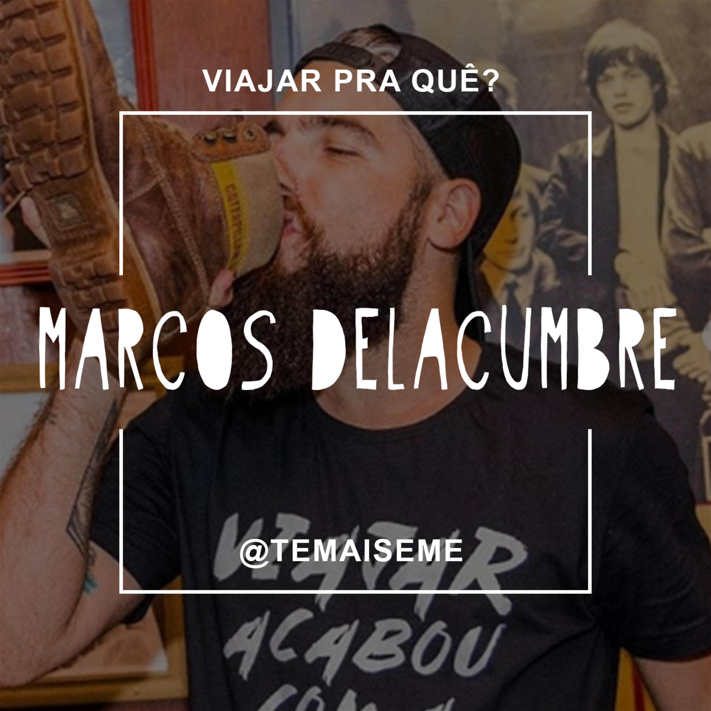 #39 - Marcos DeLacumbre - Polêmico, passional e stories feios pelo mundo