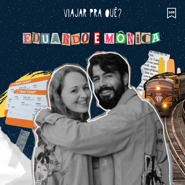 #106 - Eduardo e Mônica - Da Rússia à Mongólia pela Transmongoliana