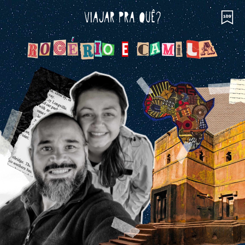 #109 - Rogério e Camila - 450 dias viajando pela África