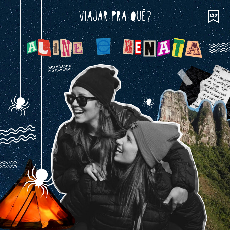 #110 - Aline e Renata - Mundo sem Muros