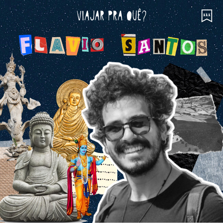 #111 - Flávio Santos - Como a vulnerabilidade mudou sua vida na estrada