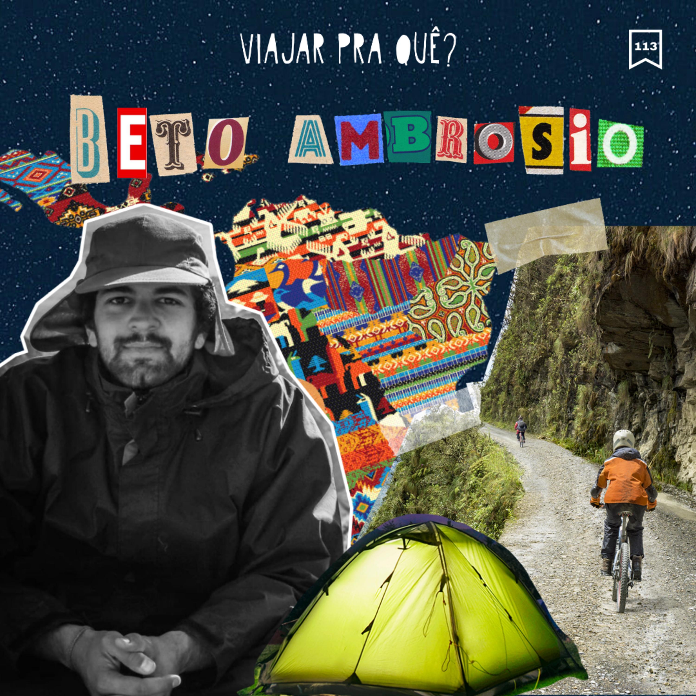#113 - Beto Ambrosio - Uma incrível jornada de Araraquara até o México de bicicletea