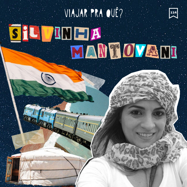 #114 - Silvinha Mantovani - Após relação abusiva, ela foi conhecer o mundo