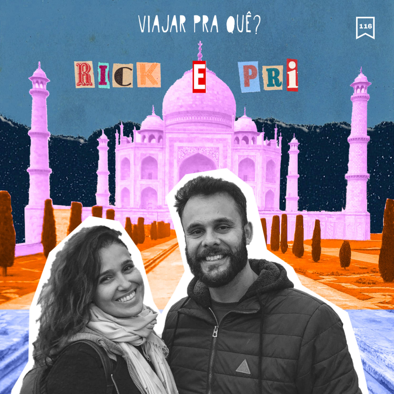 #116 - Rick e Pri - Eles se separam para descobrir o prazer de viajar sozinho
