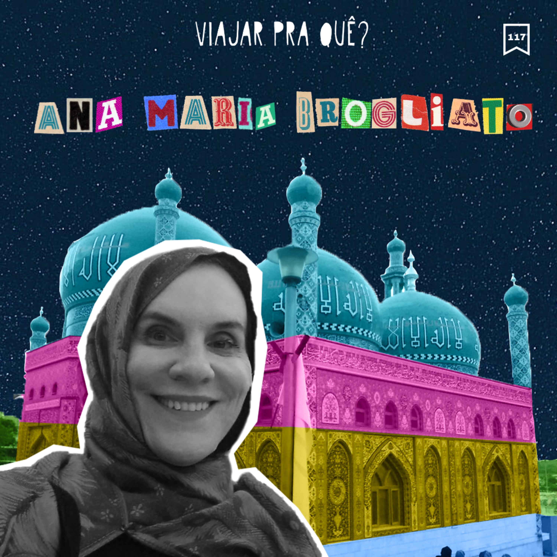 #117 - Ana Maria Brogliato - O Talibã não define o Afeganistão