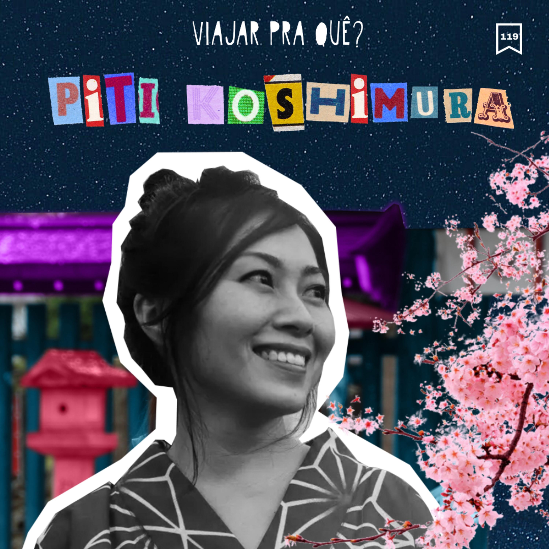 #119 - Piti Koshimura - Em busca das origens no Japão