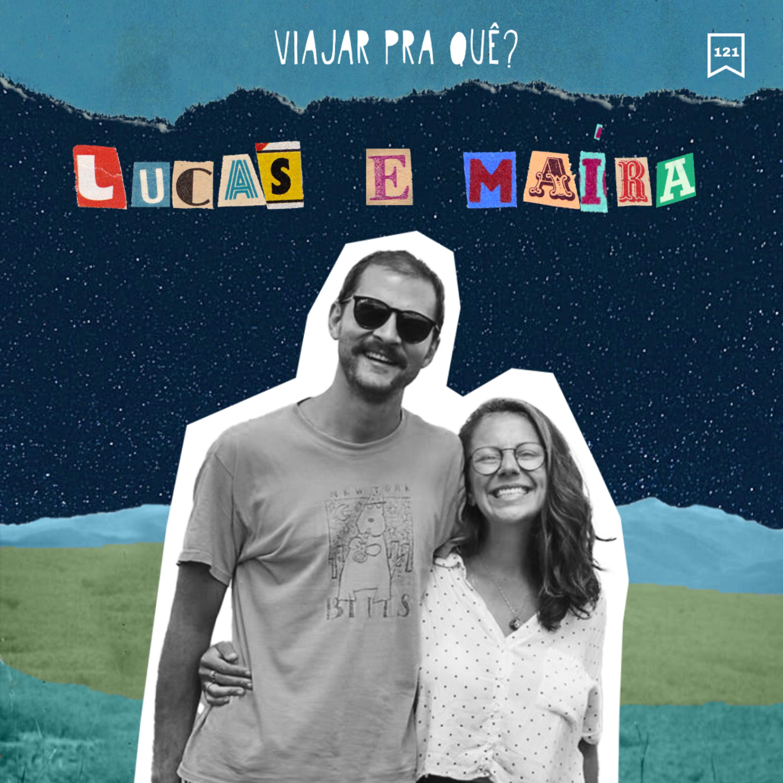 #121 - Lucas e Maíra - Isolados pelo Brasil dentro de um carro-casa