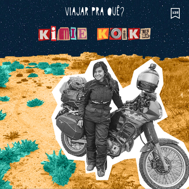 #125 - Kimie Koike - 7 meses viajando de moto pela África