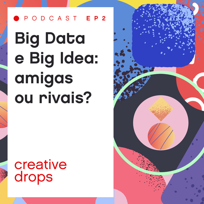 Big Data e Big Idea: amigas ou rivais?