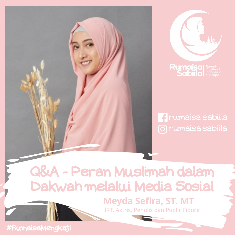 (Part 2) - Q&A - Peran Muslimah dalam Dakwah di Media Sosial