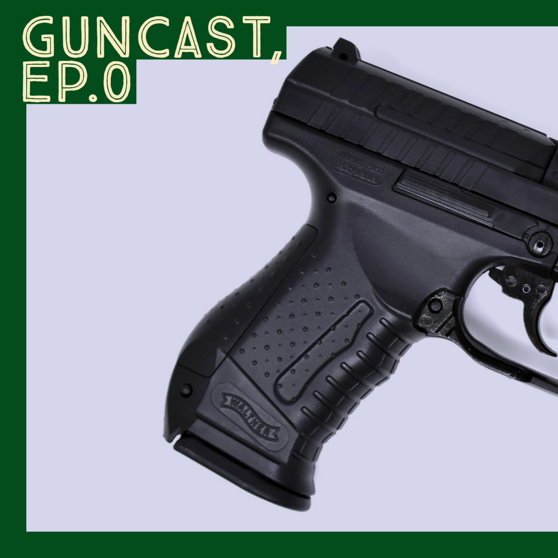 Guncast EP.0 | An Introduction