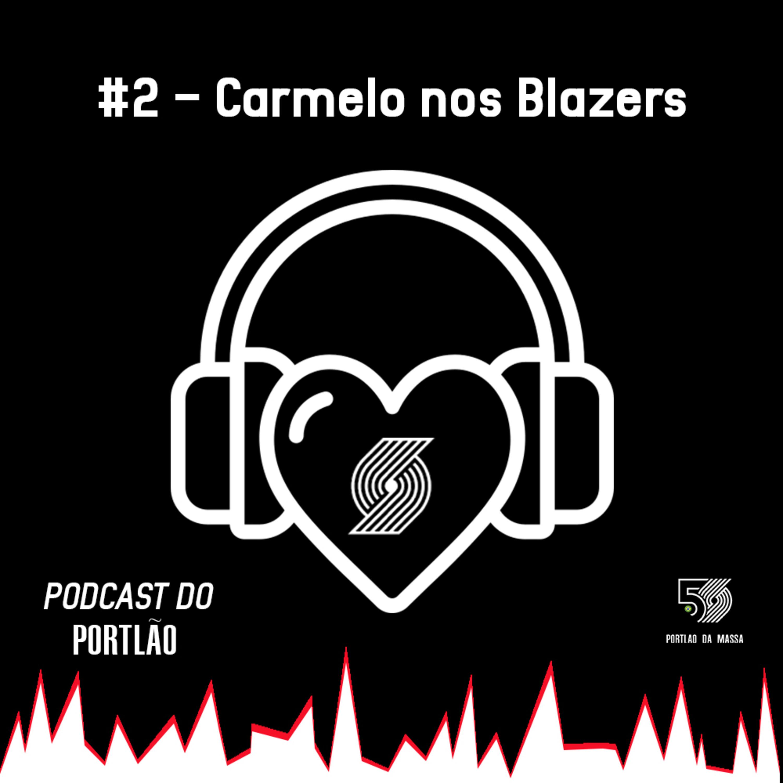 Podcast do Portlão #2 - Carmelo nos Blazers