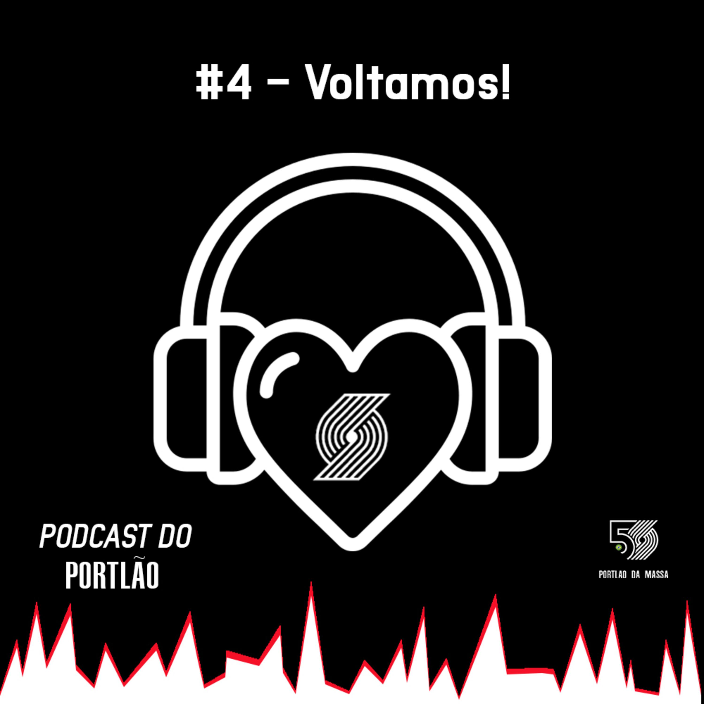 Podcast do Portlão #4 - Voltamos!