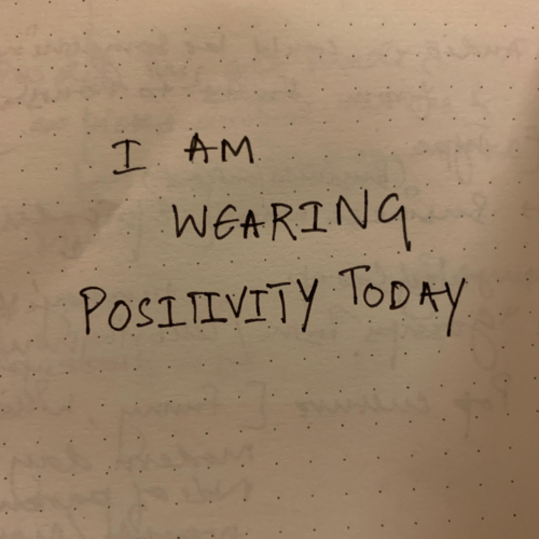 Choose positivity today!