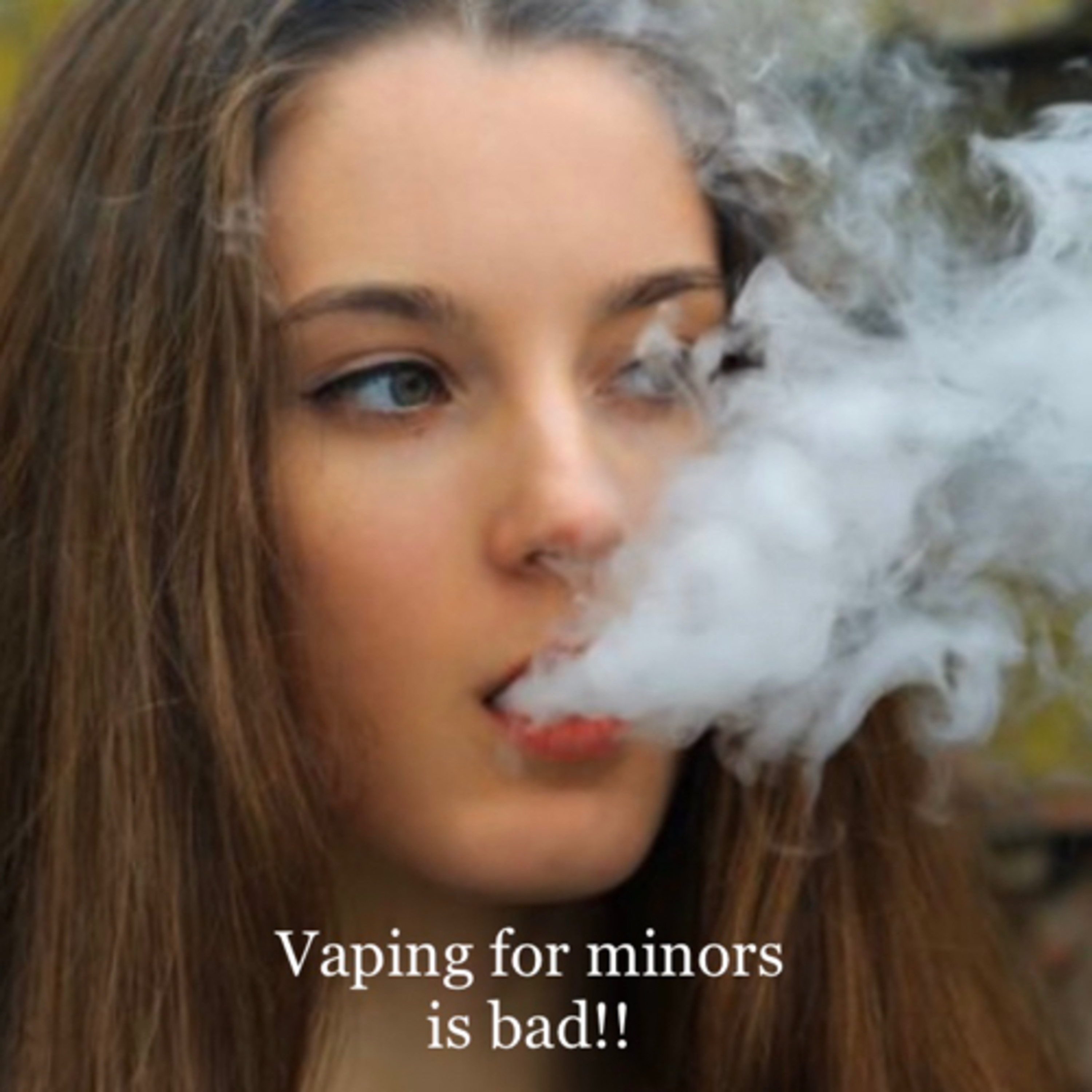 Vaping for minors is bad!!