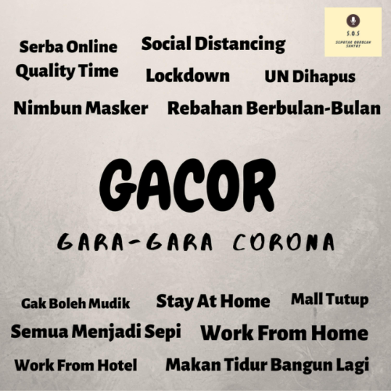Eps. 03 : GACOR (Gara-Gara Corona) Feat Dian Mup