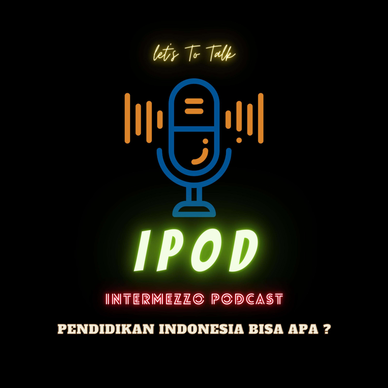 Eps. 01 : Pendidikan Indonesia Bisa Apa ?