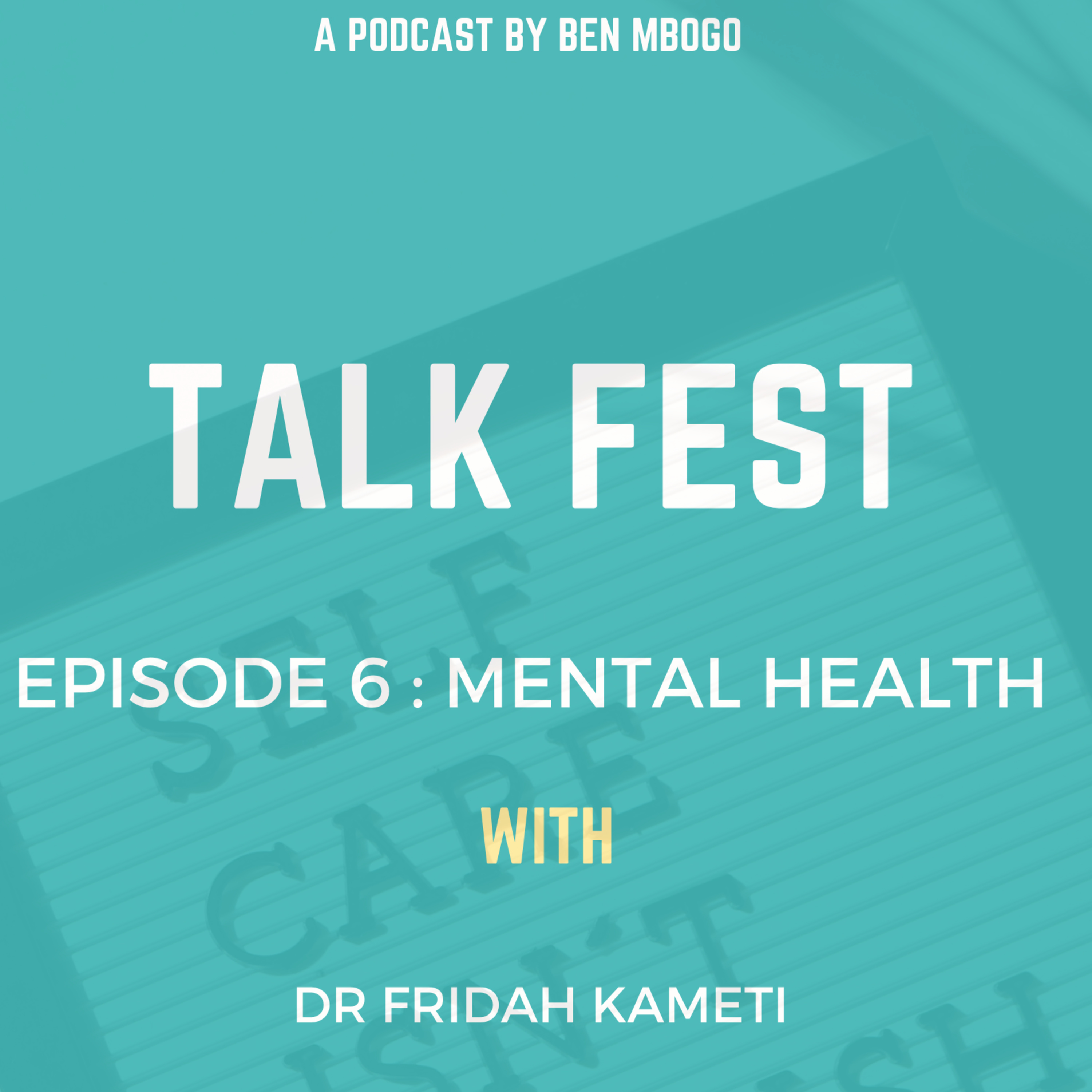 Episode 6 - MENTAL HEALTH