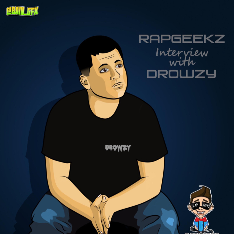 Drowzy Interview @DrowzyTX #RapGeekzRadio