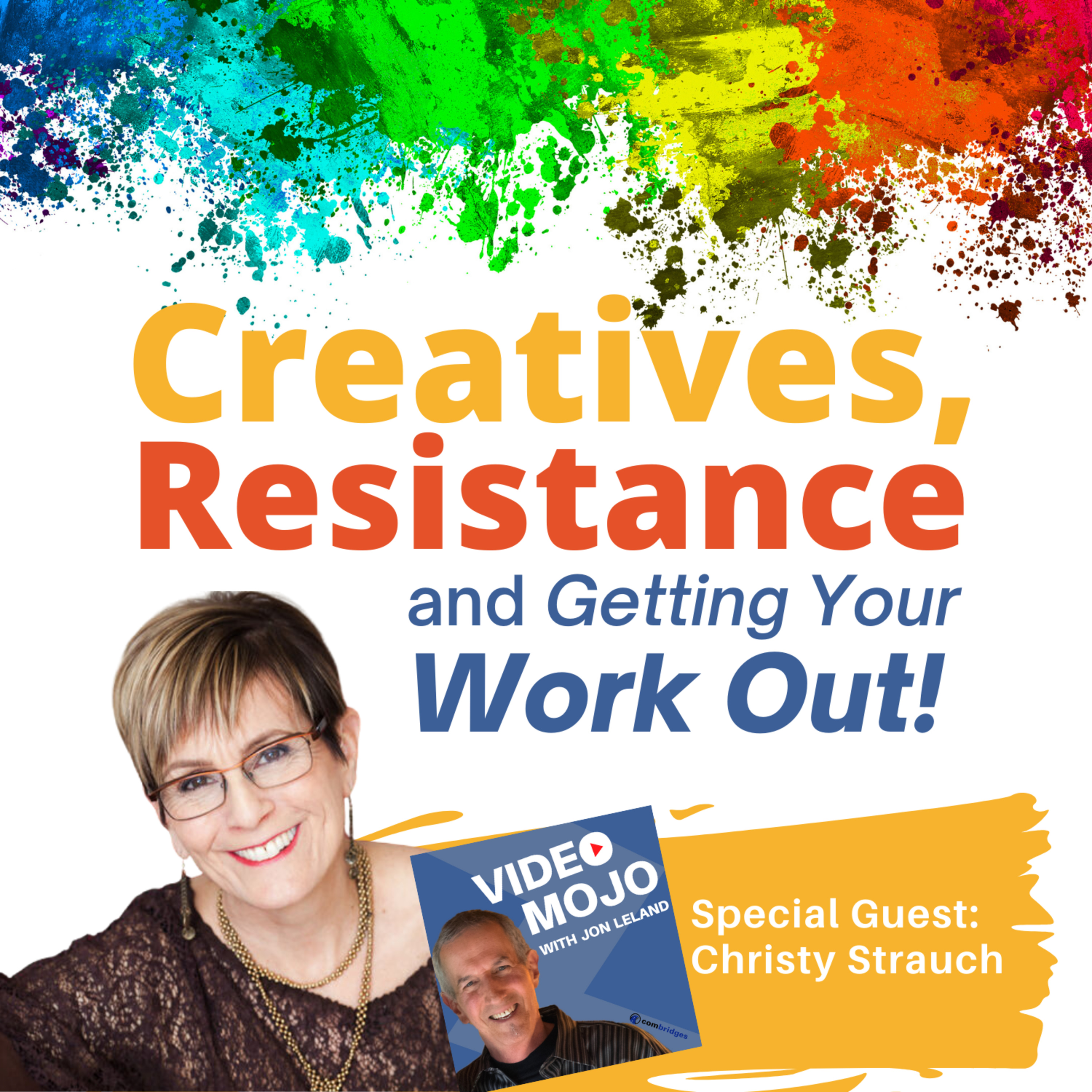 Creatives, Christy Strauch Helps You Overcome Resistance & Get Your Work OUT!