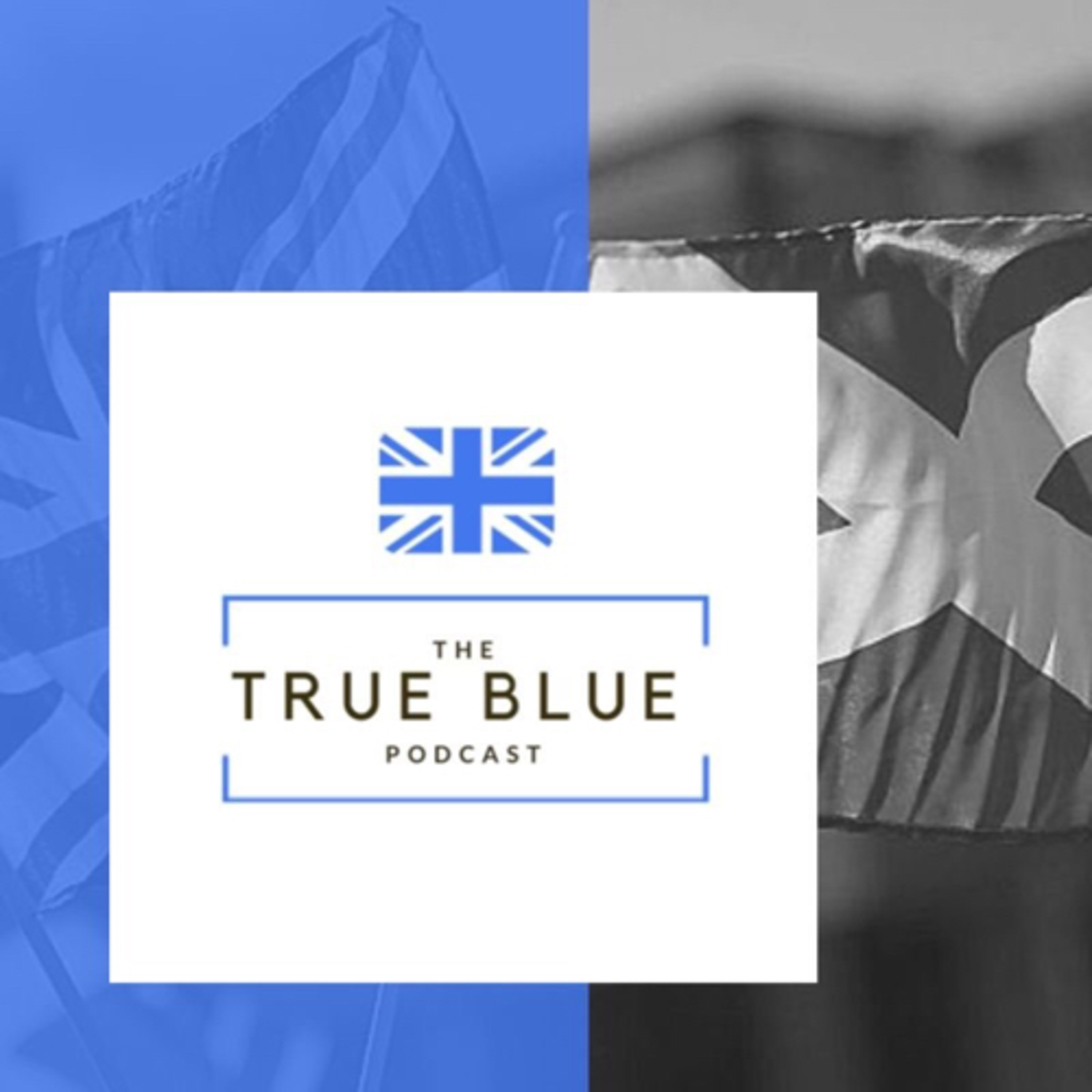 The True Blue Podcast Episode 1 - My View on Independence