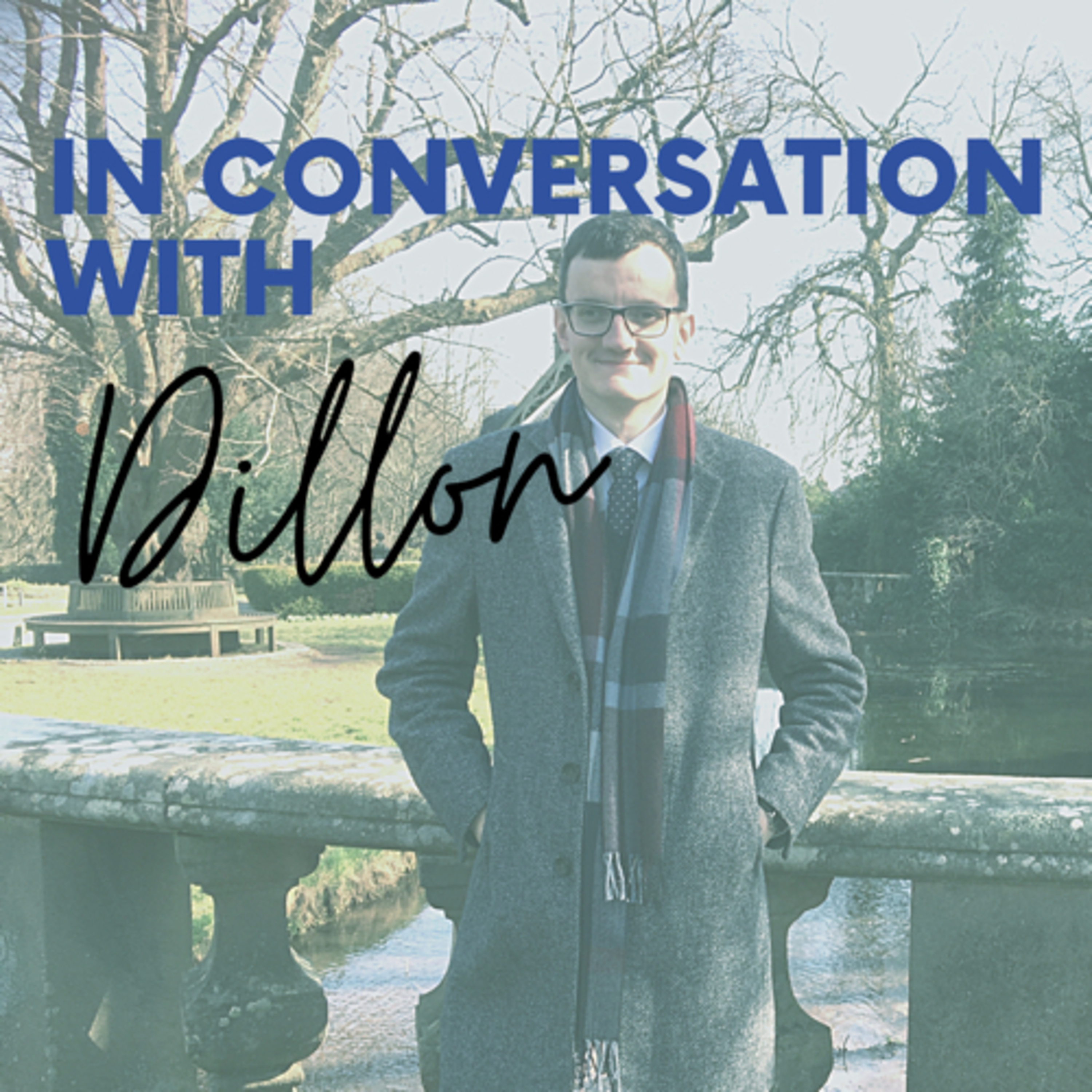 In Conversation With Dillon - Episode 1