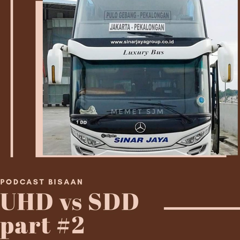 #6 UHD vs SDD Part 2. Bagasi Berpengaruh ?