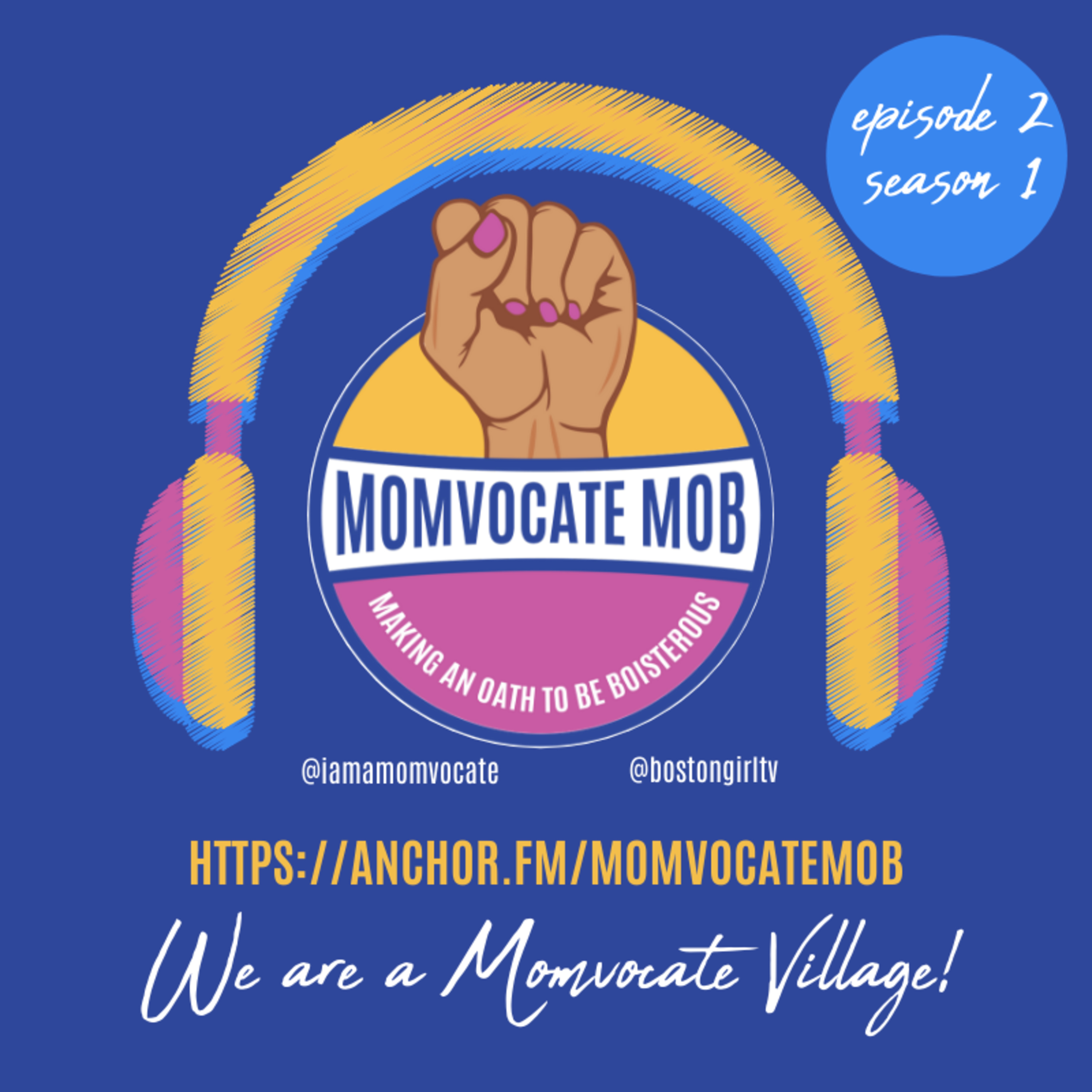 Momvocate Mob Podcast Episode 2 - We are a Momvocate Village!