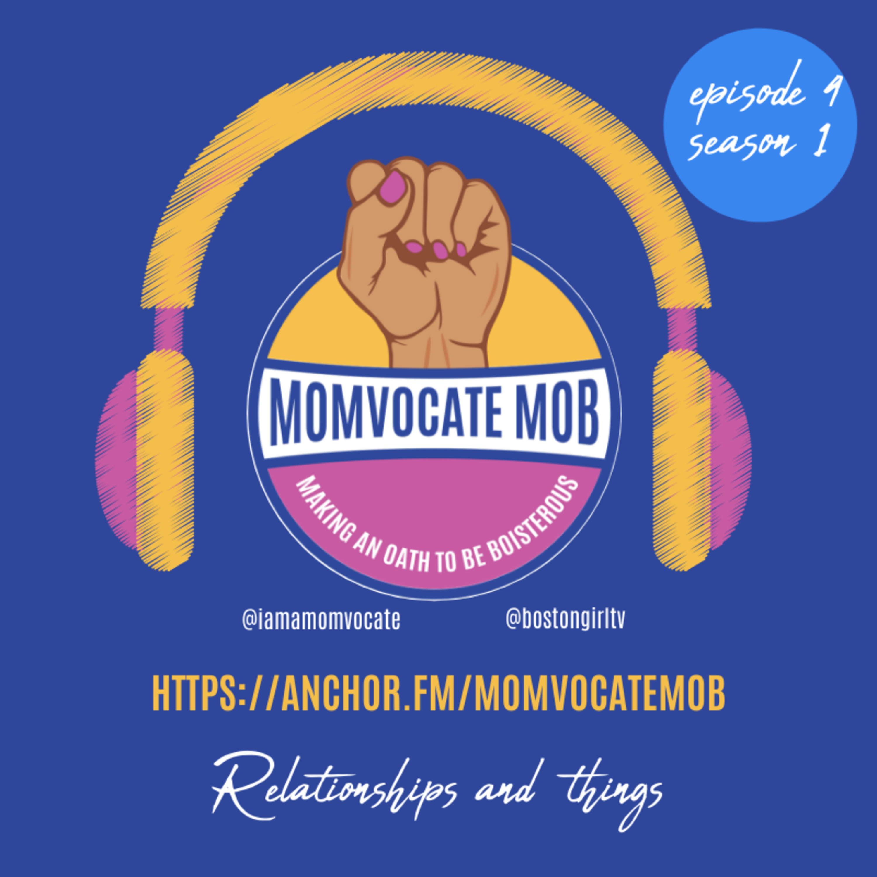 Momvocate Mob Podcast Episode 4 - Relationships and Life Things