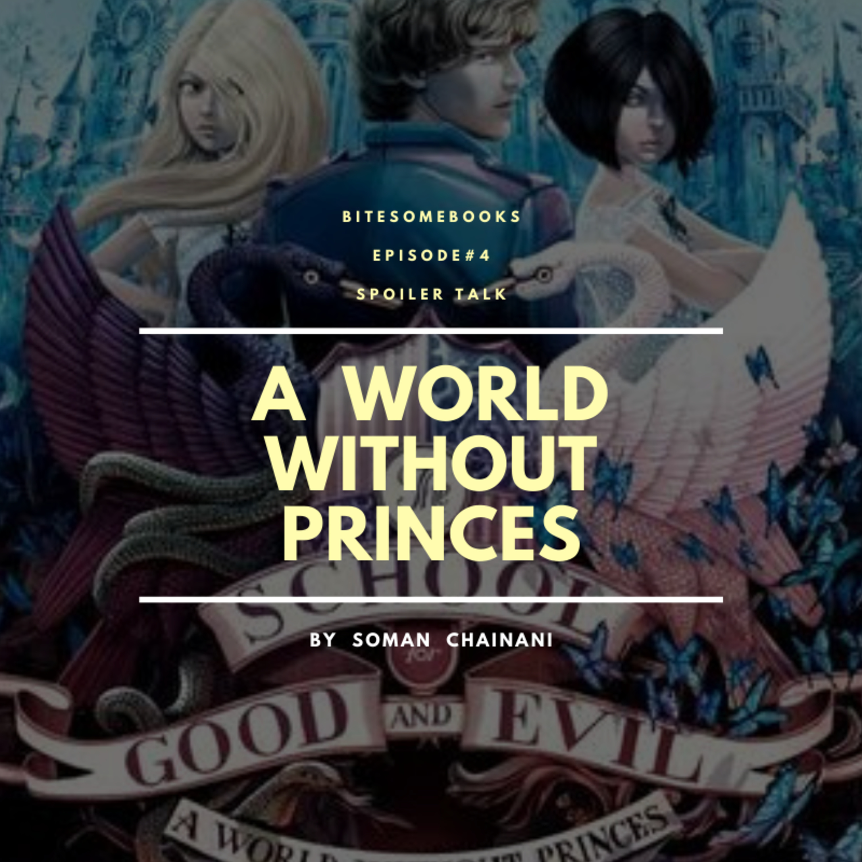 #4 A World Without Princes - SPOILER TALK