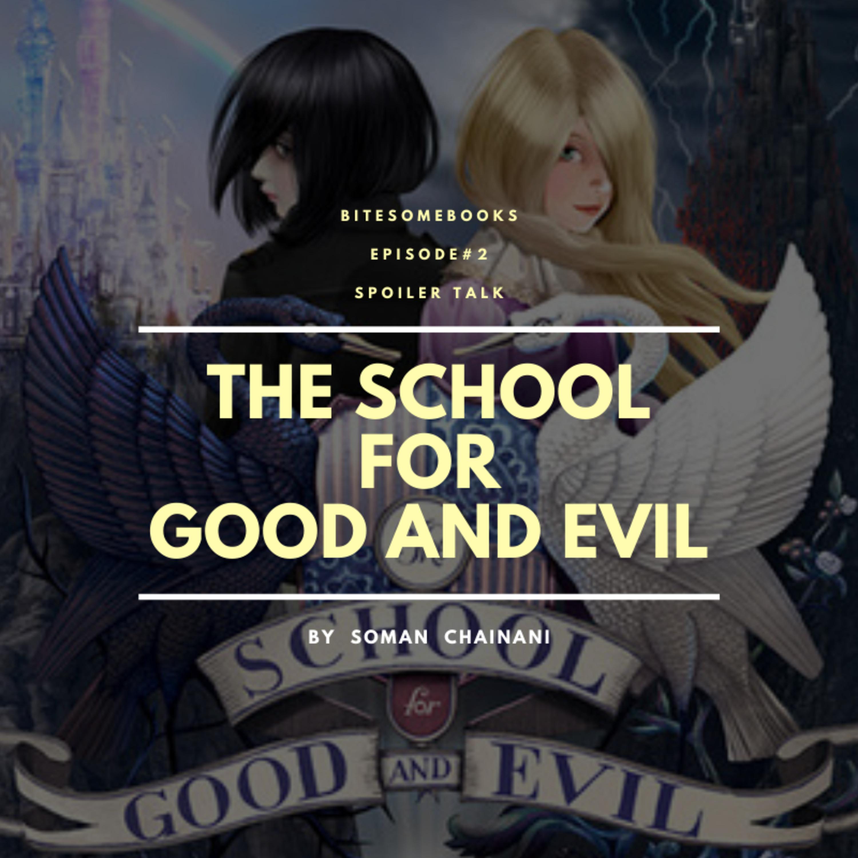 #2 School for Good and Evil - SPOILER TALK