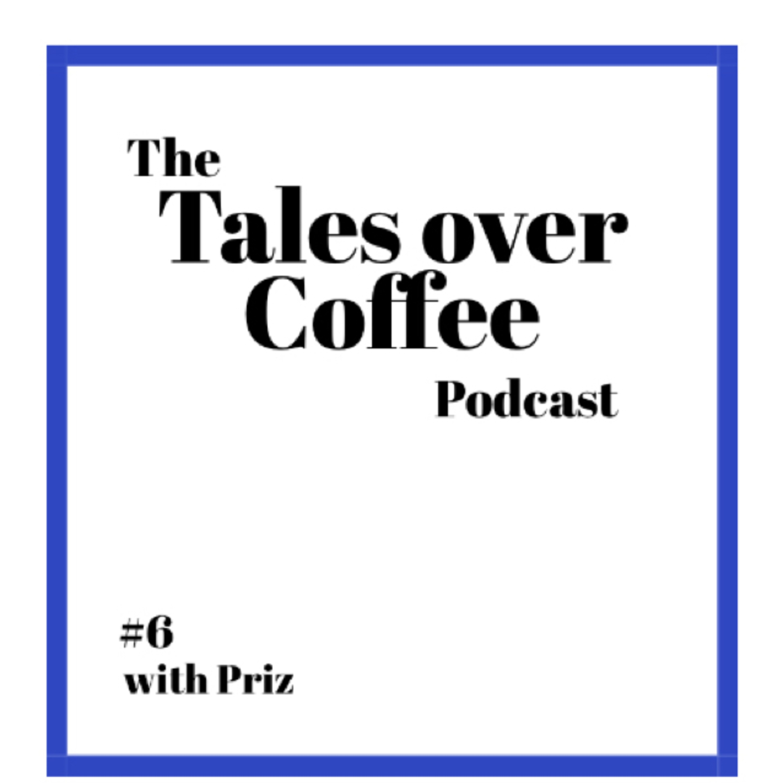 Coffee with Priz - #6