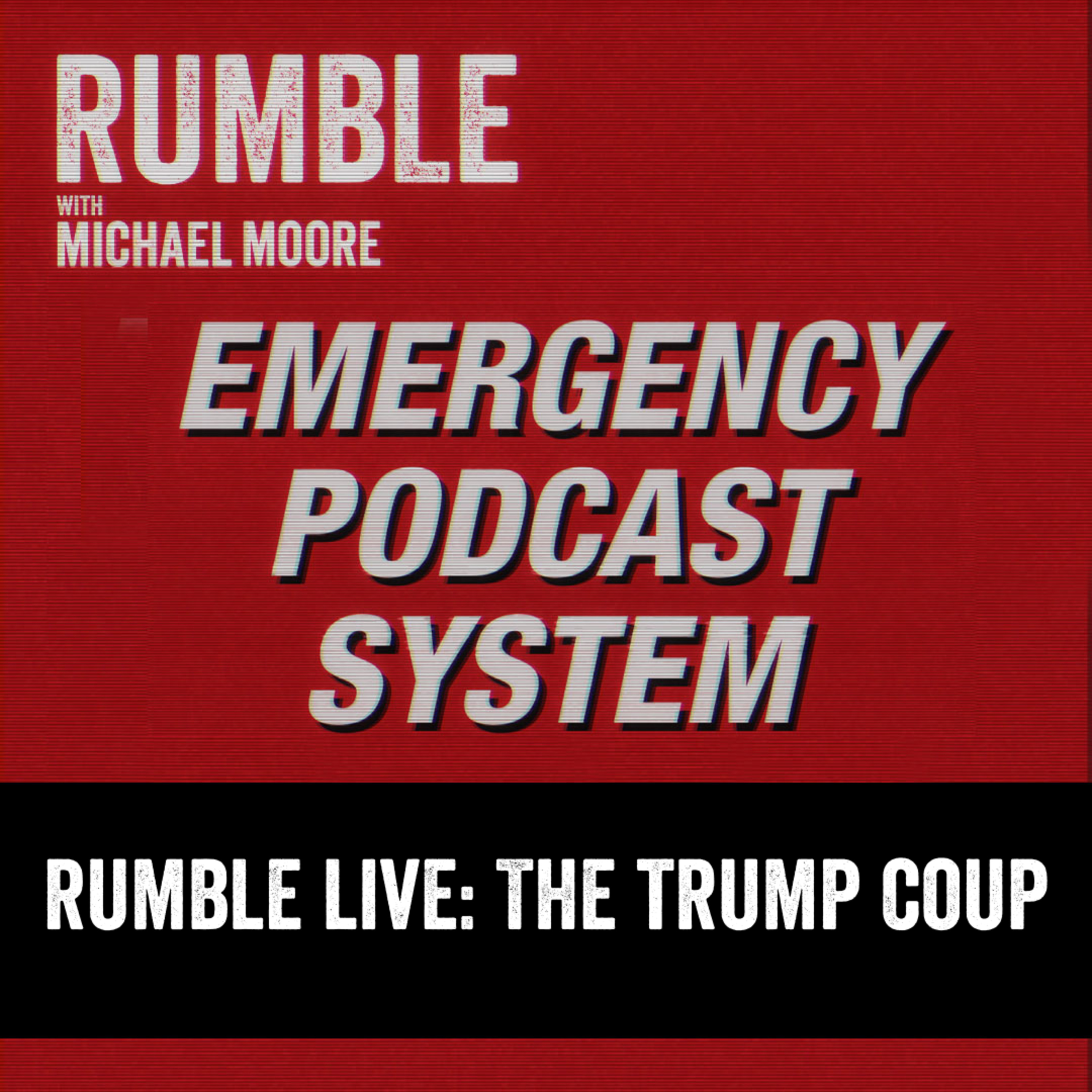 EP. 151: EMERGENCY PODCAST SYSTEM - The Trump Coup