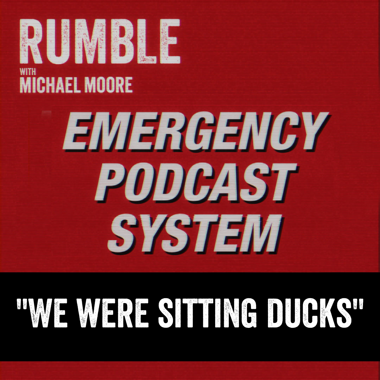 "Ep. 152: EMERGENCY PODCAST SYSTEM - ""We Were Sitting Ducks"" (feat. Congressman Dan Kildee, D-Flint)"