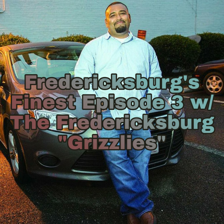 """Fredericksburg's Finest Episode 3 """"Fredericksburg Grizzlies"""""""