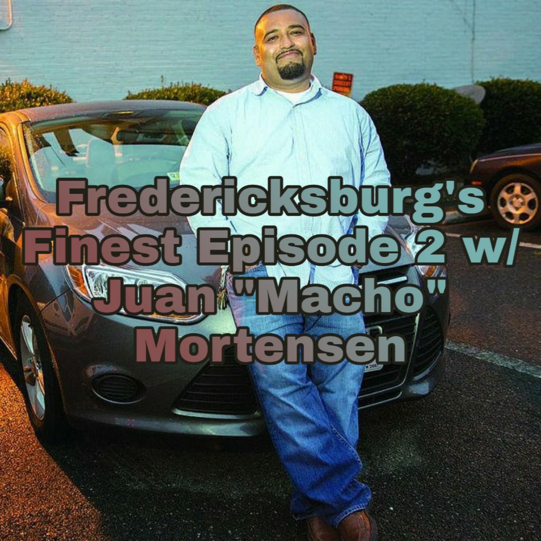 """Fredericksburg's Finest Episode 2 """"Macho Mortensen."""""""