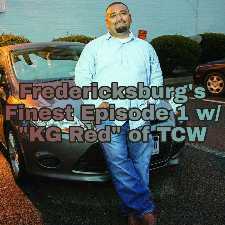"""Fredericksburg's Finest Episode 1 """"KGRed"""""""