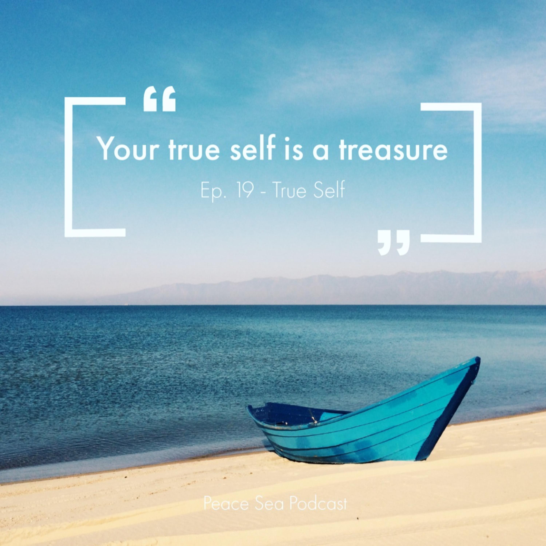 Ep. 19. True Self