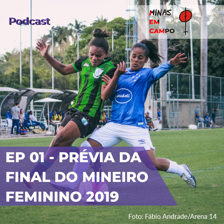 EP 01 - Prévia da Final do Campeonato Mineiro Feminino 2019