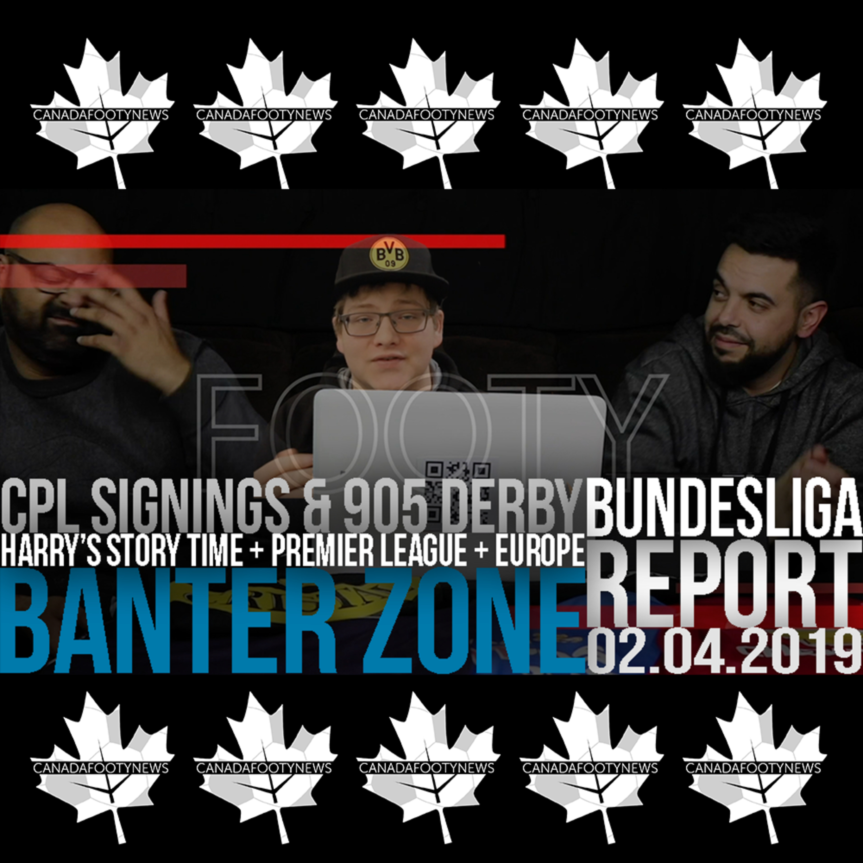 Banter Zone | Harry's story time, more CPL signings, the 905 Derby set & Europe | 02.04.2019