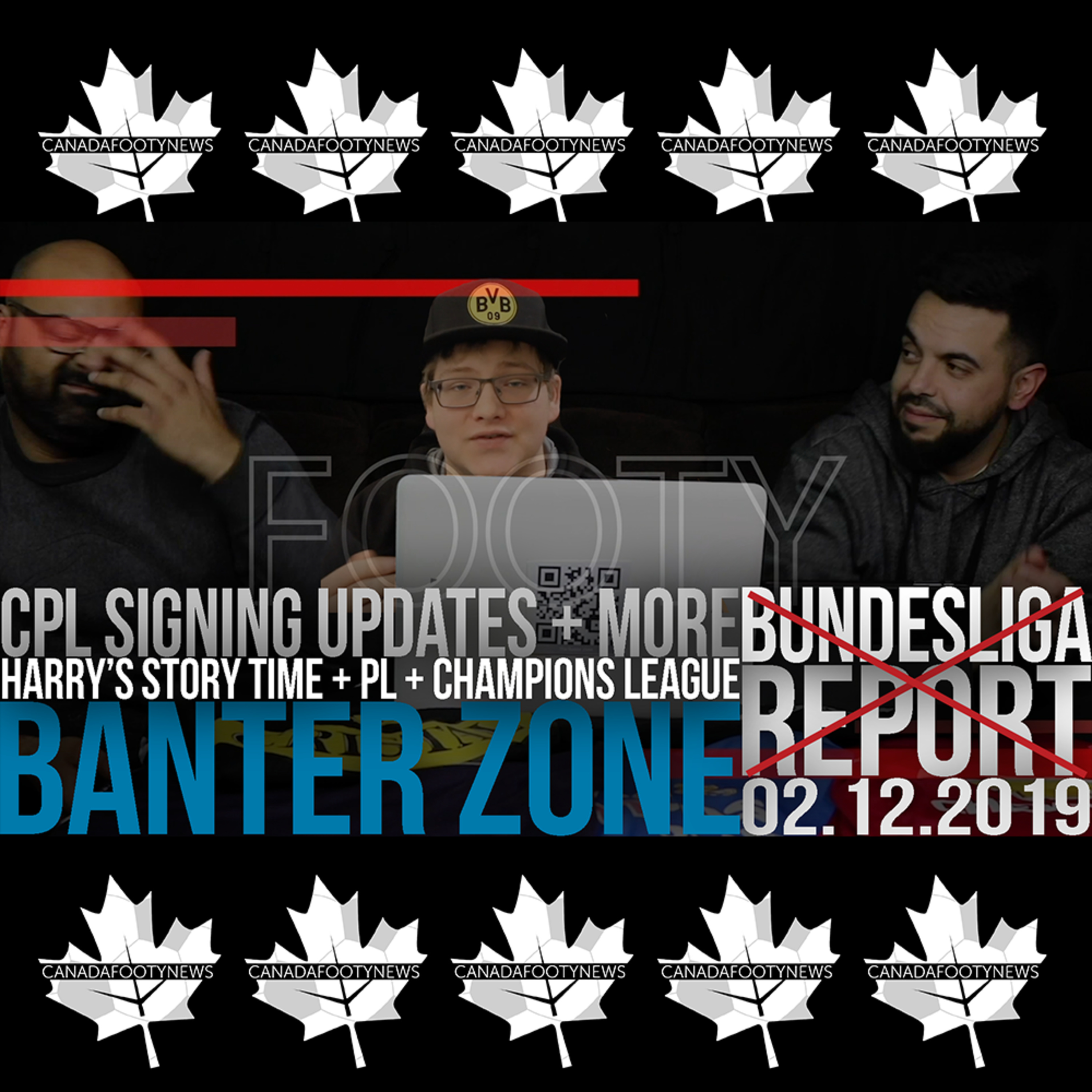 The Banter Zone | More CPL Signings | Canada Soccer Nation | Champion's League predictions | 02.12.2019
