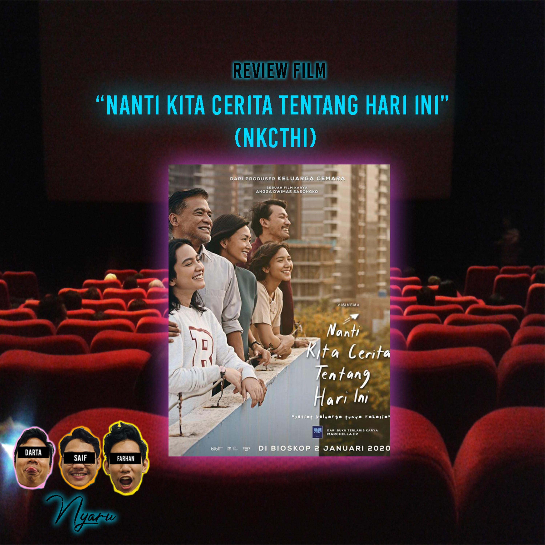"""04. Review Film """"Nanti Kita Cerita Tentang Hari Ini"""" (NKCTHI)"""