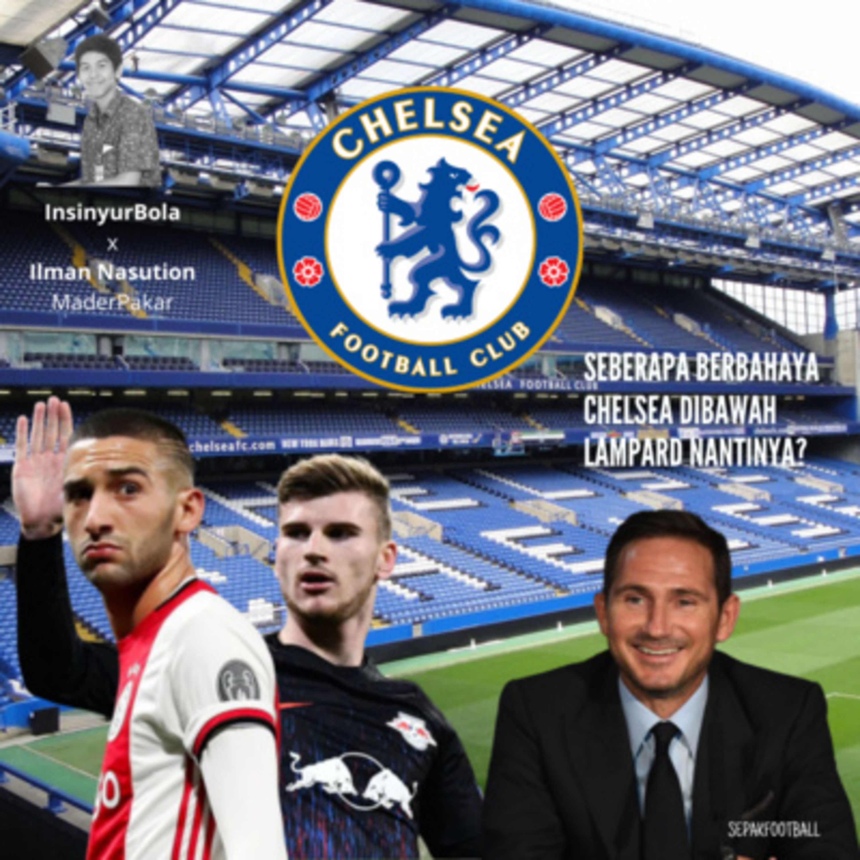 Special Episode x Ilman Nasution - Meramal Potensi Chelsea!