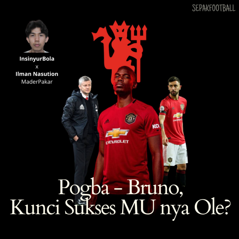 Bruno - Pogba bawa Nostalgia, MU kembali jaya?