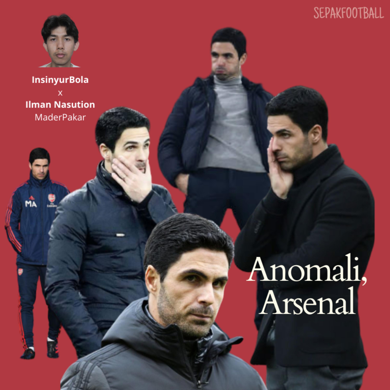 Special Episode x Ilman Nasution - Arsenal's Everlasting Anomaly